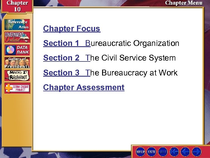 Chapter Focus Section 1 Bureaucratic Organization Section 2 The Civil Service System Section 3