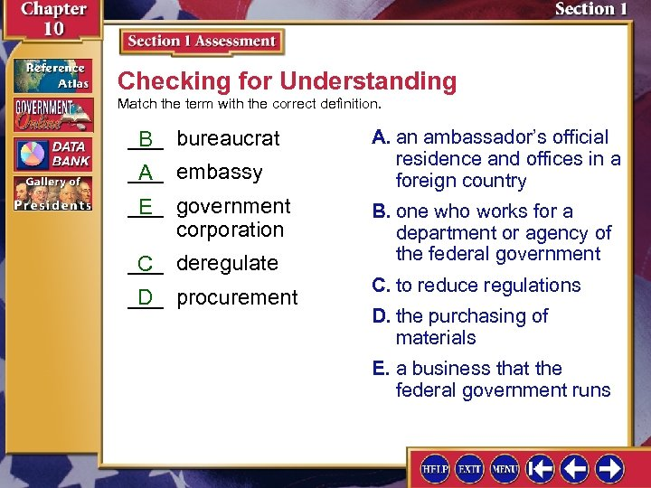 Checking for Understanding Match the term with the correct definition. ___ bureaucrat B ___