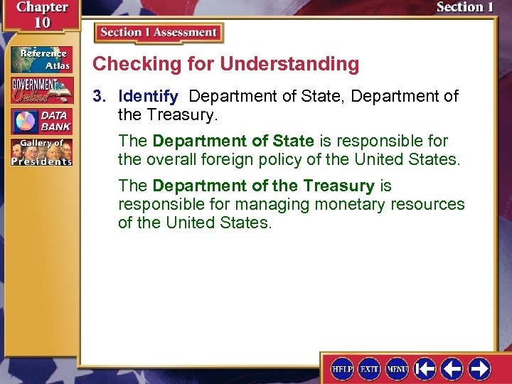 Checking for Understanding 3. Identify Department of State, Department of the Treasury. The Department