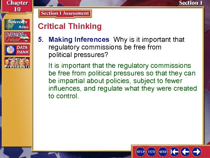 Critical Thinking 5. Making Inferences Why is it important that regulatory commissions be free