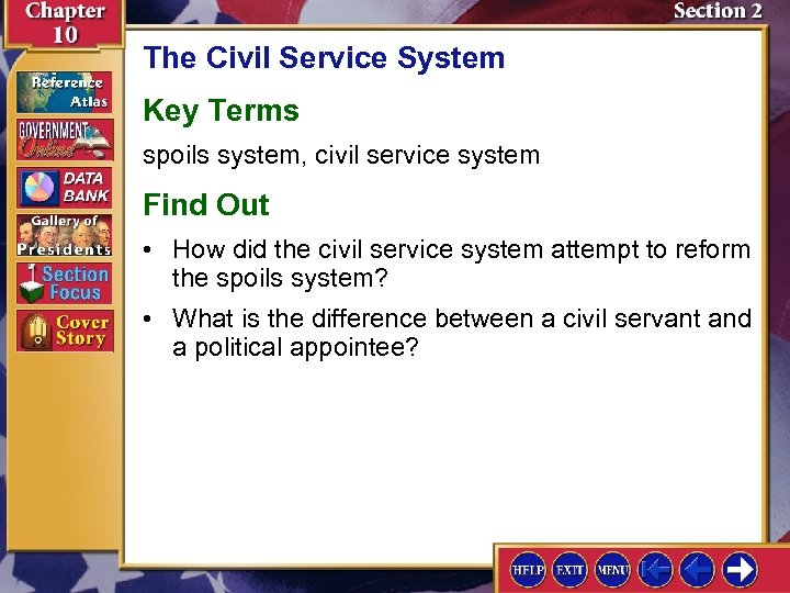 The Civil Service System Key Terms spoils system, civil service system Find Out •