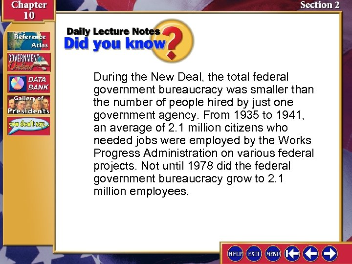 During the New Deal, the total federal government bureaucracy was smaller than the number
