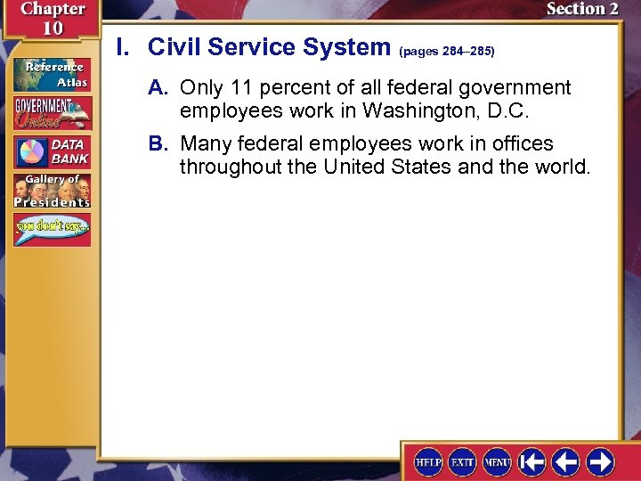 I. Civil Service System (pages 284– 285) A. Only 11 percent of all federal