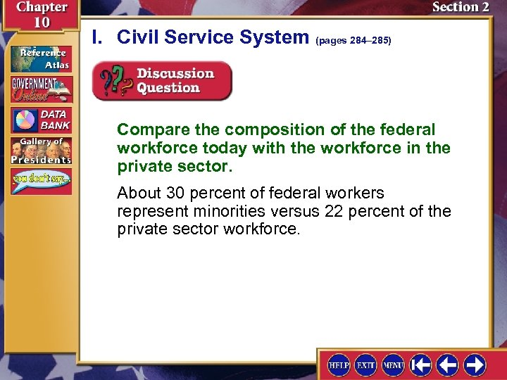 I. Civil Service System (pages 284– 285) Compare the composition of the federal workforce