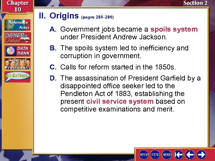II. Origins (pages 285– 286) A. Government jobs became a spoils system under President