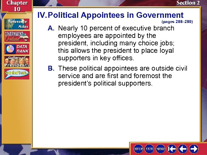 IV. Political Appointees in Government (pages 288– 289) A. Nearly 10 percent of executive