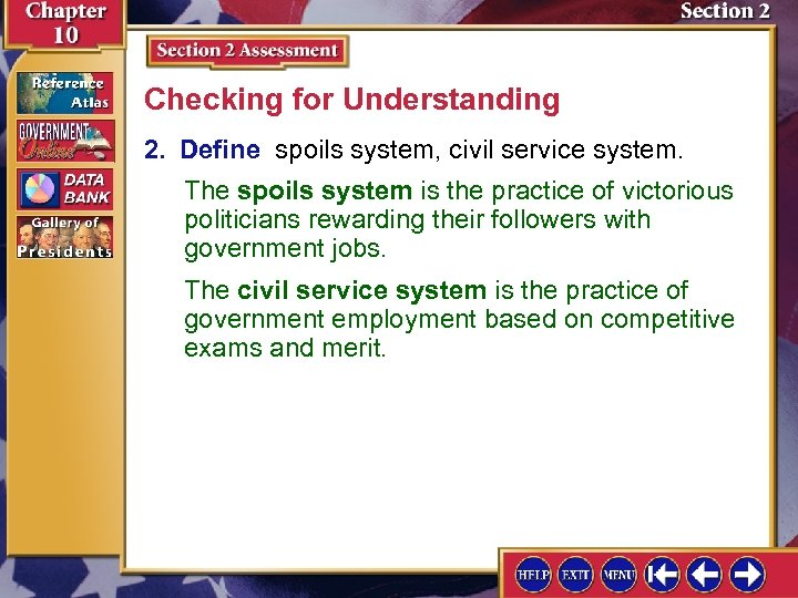 Checking for Understanding 2. Define spoils system, civil service system. The spoils system is