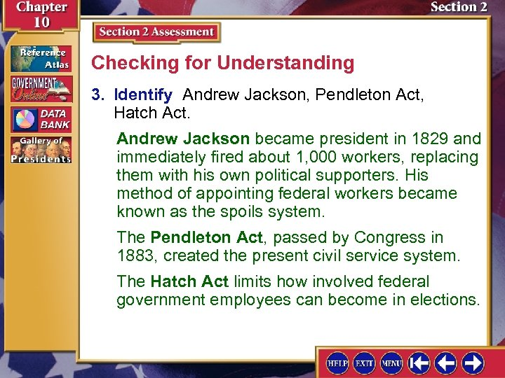 Checking for Understanding 3. Identify Andrew Jackson, Pendleton Act, Hatch Act. Andrew Jackson became