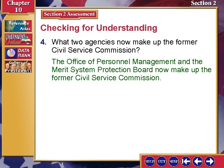 Checking for Understanding 4. What two agencies now make up the former Civil Service