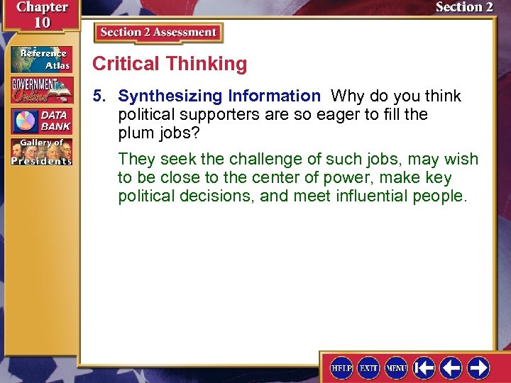 Critical Thinking 5. Synthesizing Information Why do you think political supporters are so eager