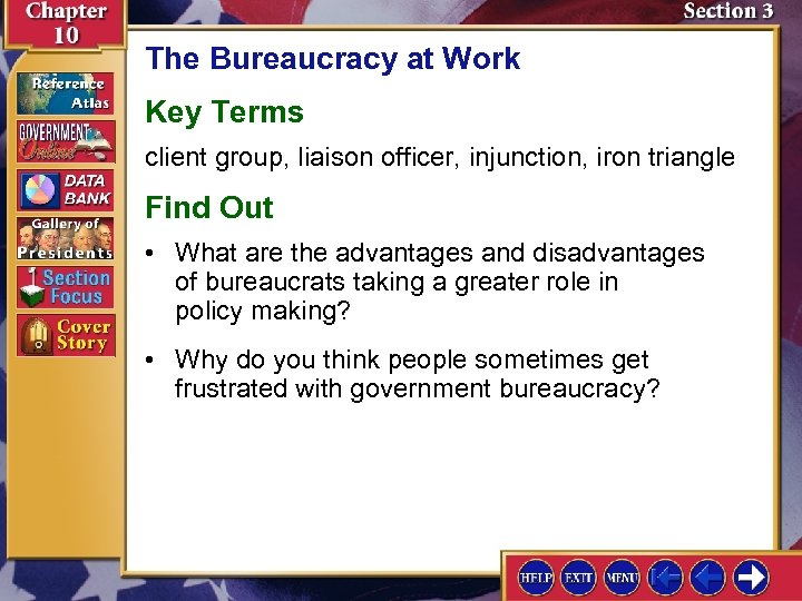 The Bureaucracy at Work Key Terms client group, liaison officer, injunction, iron triangle Find