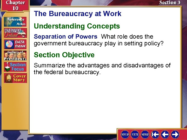 The Bureaucracy at Work Understanding Concepts Separation of Powers What role does the government