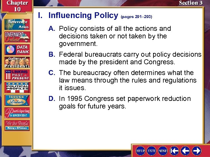 I. Influencing Policy (pages 291– 293) A. Policy consists of all the actions and