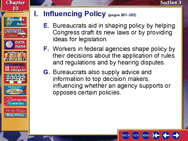 I. Influencing Policy (pages 291– 293) E. Bureaucrats aid in shaping policy by helping