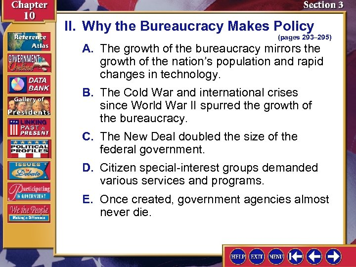 II. Why the Bureaucracy Makes Policy (pages 293– 295) A. The growth of the
