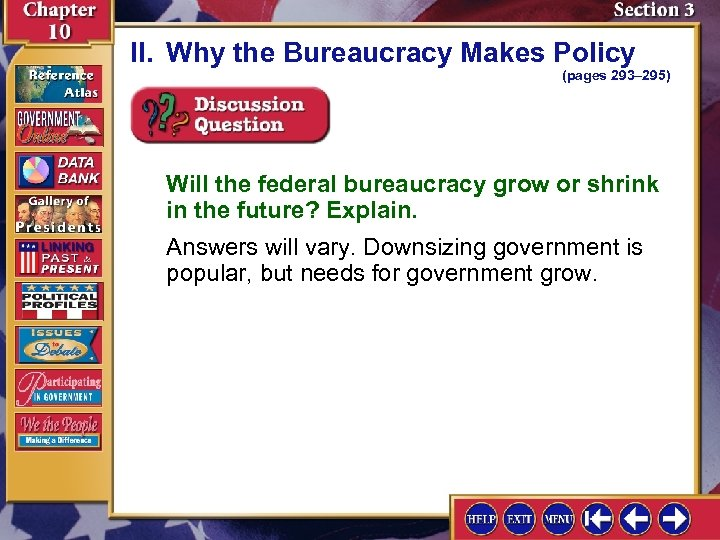II. Why the Bureaucracy Makes Policy (pages 293– 295) Will the federal bureaucracy grow