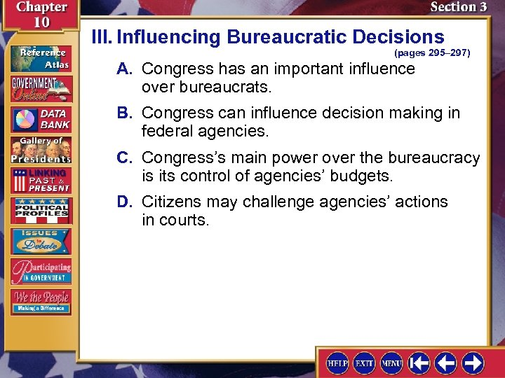 III. Influencing Bureaucratic Decisions (pages 295– 297) A. Congress has an important influence over