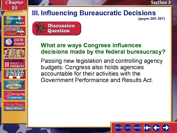 III. Influencing Bureaucratic Decisions (pages 295– 297) What are ways Congress influences decisions made