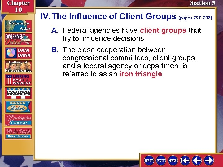IV. The Influence of Client Groups (pages 297– 298) A. Federal agencies have client