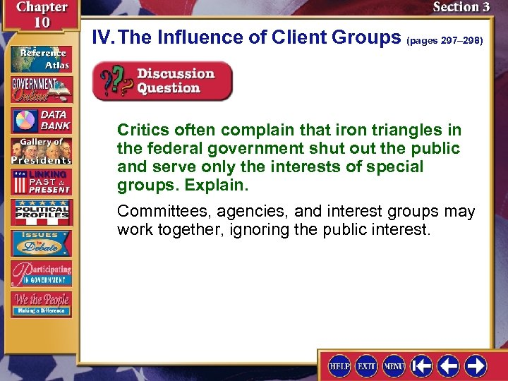 IV. The Influence of Client Groups (pages 297– 298) Critics often complain that iron