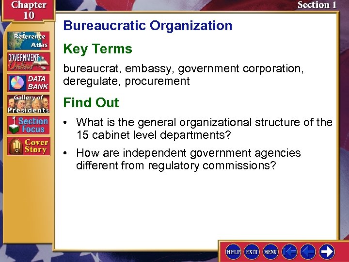 Bureaucratic Organization Key Terms bureaucrat, embassy, government corporation, deregulate, procurement Find Out • What