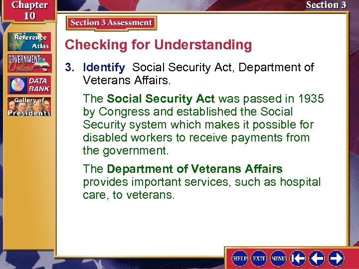 Checking for Understanding 3. Identify Social Security Act, Department of Veterans Affairs. The Social