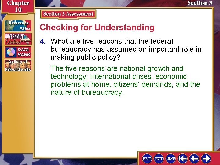 Checking for Understanding 4. What are five reasons that the federal bureaucracy has assumed