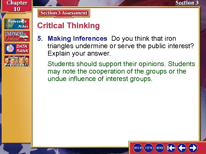 Critical Thinking 5. Making Inferences Do you think that iron triangles undermine or serve