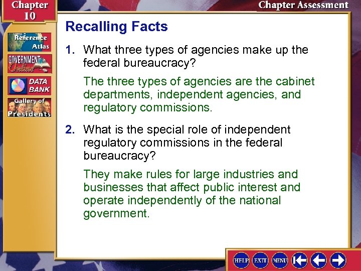 Recalling Facts 1. What three types of agencies make up the federal bureaucracy? The