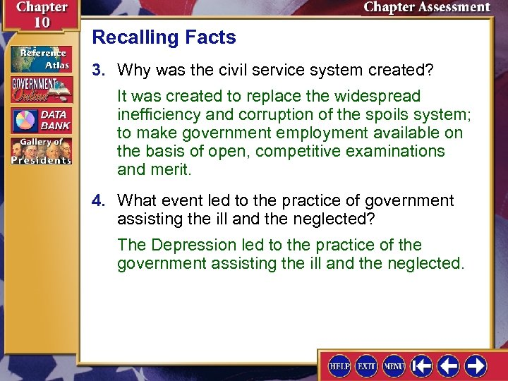 Recalling Facts 3. Why was the civil service system created? It was created to