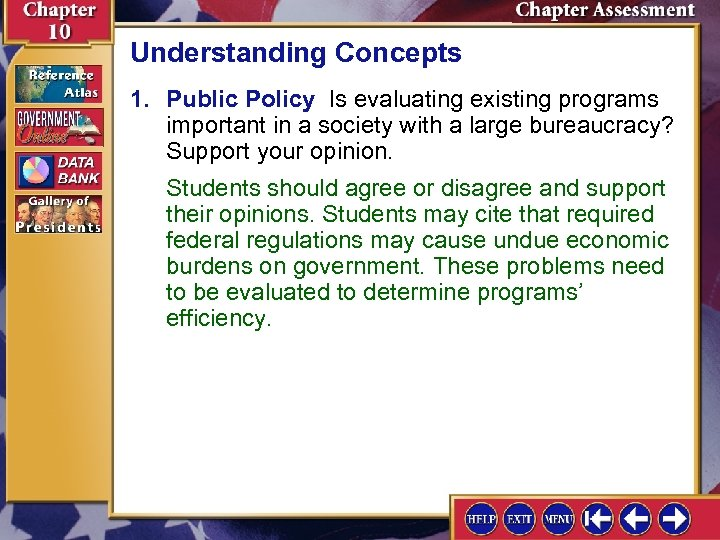 Understanding Concepts 1. Public Policy Is evaluating existing programs important in a society with