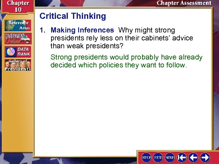 Critical Thinking 1. Making Inferences Why might strong presidents rely less on their cabinets'