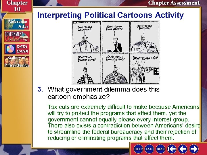 Interpreting Political Cartoons Activity 3. What government dilemma does this cartoon emphasize? Tax cuts