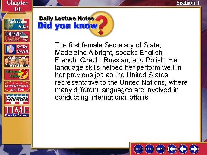 The first female Secretary of State, Madeleine Albright, speaks English, French, Czech, Russian, and