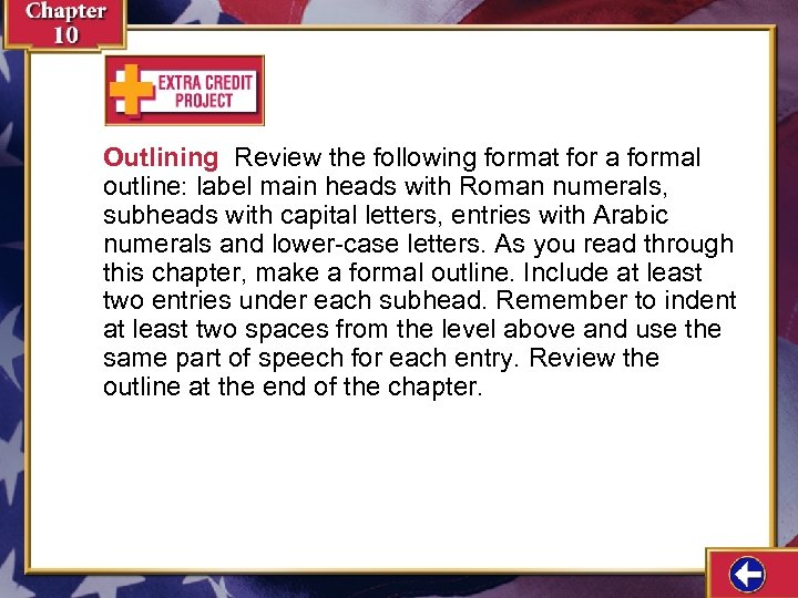 Outlining Review the following format for a formal outline: label main heads with Roman