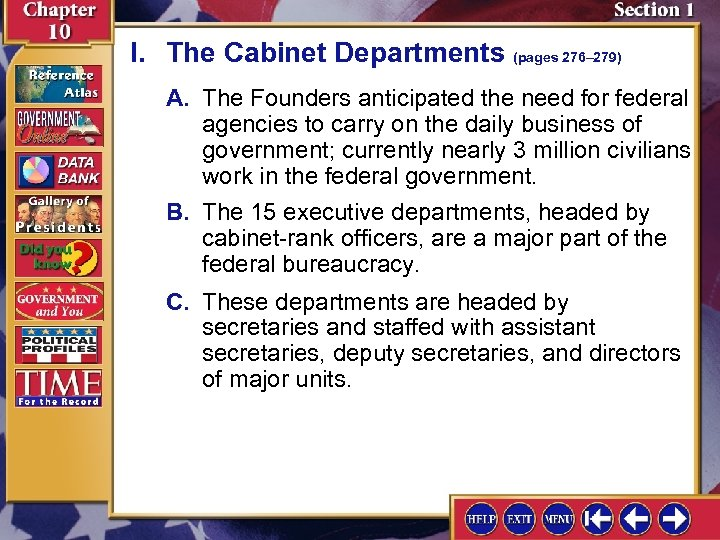 I. The Cabinet Departments (pages 276– 279) A. The Founders anticipated the need for