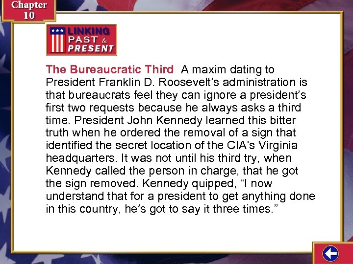 The Bureaucratic Third A maxim dating to President Franklin D. Roosevelt's administration is that