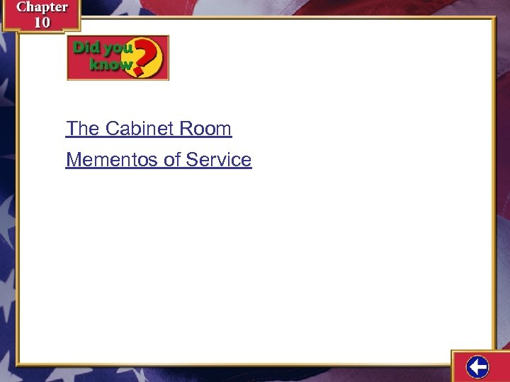 The Cabinet Room Mementos of Service
