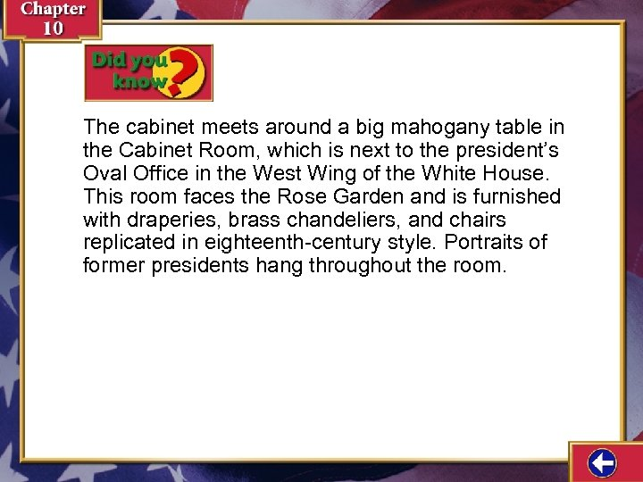 The cabinet meets around a big mahogany table in the Cabinet Room, which is