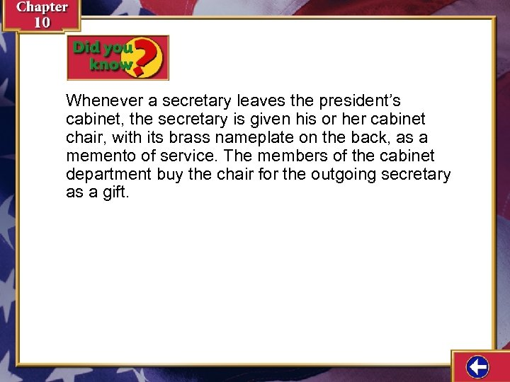 Whenever a secretary leaves the president's cabinet, the secretary is given his or her