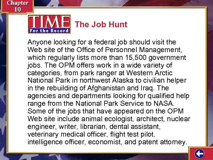 The Job Hunt Anyone looking for a federal job should visit the Web site