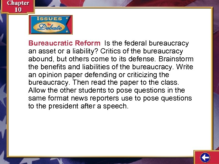 Bureaucratic Reform Is the federal bureaucracy an asset or a liability? Critics of the