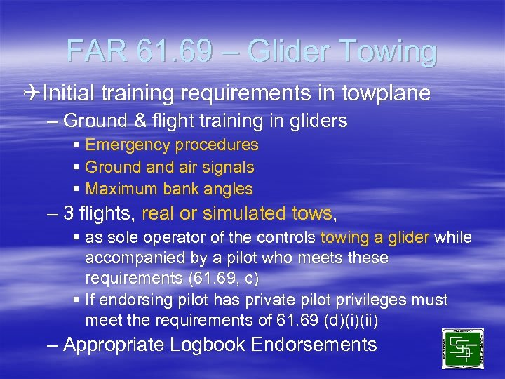FAR 61. 69 – Glider Towing QInitial training requirements in towplane – Ground &