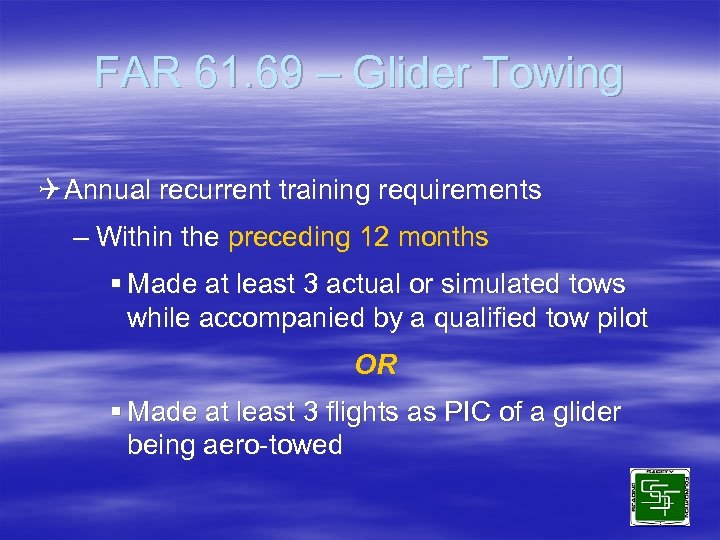 FAR 61. 69 – Glider Towing Q Annual recurrent training requirements – Within the