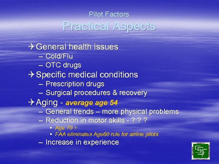 Pilot Factors Practical Aspects Q General health issues – Cold/Flu – OTC drugs Q