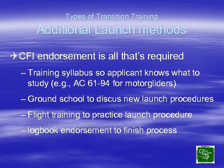 Types of Transition Training Additional Launch methods QCFI endorsement is all that's required –