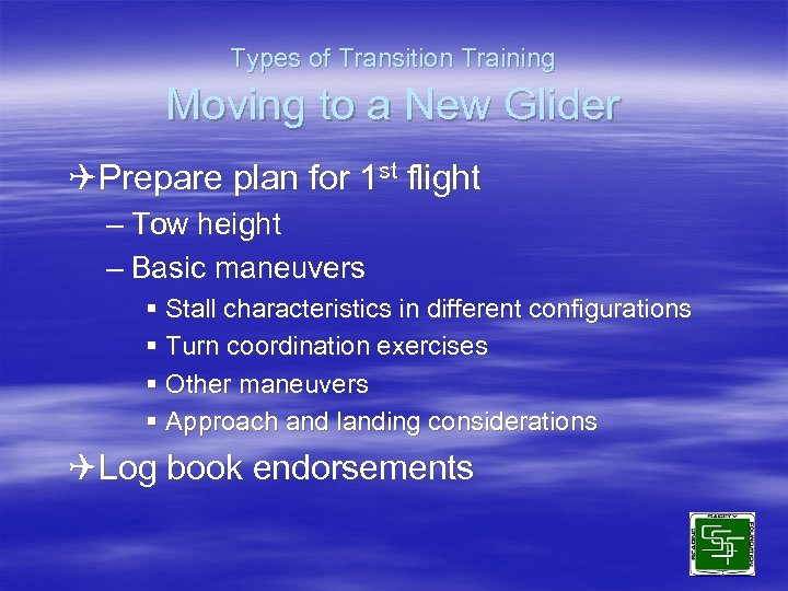 Types of Transition Training Moving to a New Glider QPrepare plan for 1 st