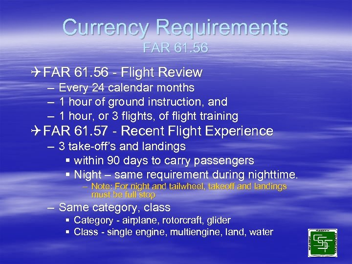 Currency Requirements FAR 61. 56 Q FAR 61. 56 - Flight Review – –