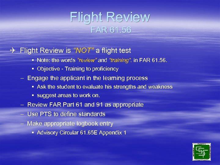 """Flight Review FAR 61. 56 Q Flight Review is """"NOT"""" a flight test §"""
