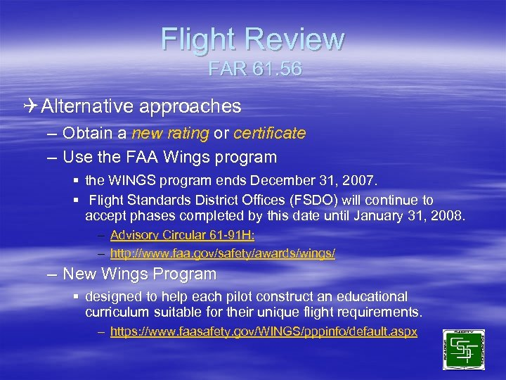 Flight Review FAR 61. 56 Q Alternative approaches – Obtain a new rating or